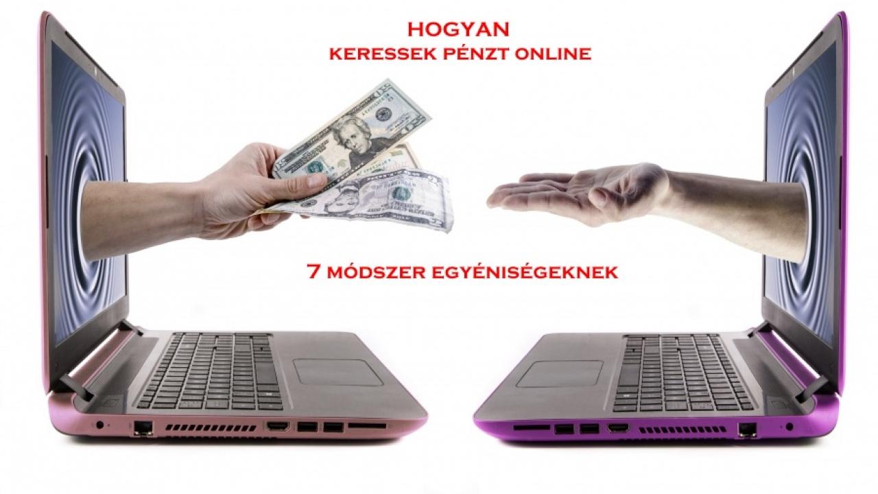 csak az interneten kereshet pénzt